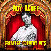 Greatest Country Hits by Roy Acuff