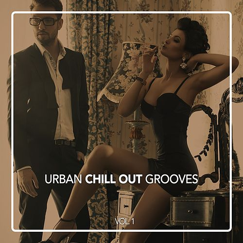 Urban Chill out Grooves, Vol. 1 by Various Artists