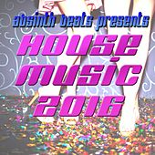 Absinth Beats Presents House Music 2016 by Various Artists