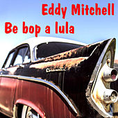 Be bop a lula by Eddy Mitchell