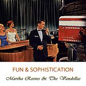 Fun And Sophistication von Martha and the Vandellas