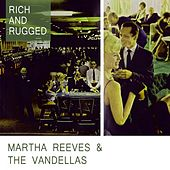 Rich And Rugged von Martha and the Vandellas