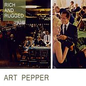 Rich And Rugged by Art Pepper