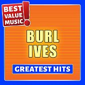 Burl Ives - Greatest Hits (Best Value Music) by Burl Ives