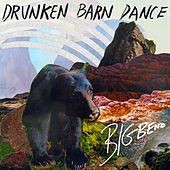 Big Bend by Drunken Barn Dance