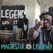 Legend Has It de Magestik Legend