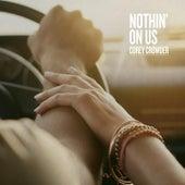 Nothin' on Us by Corey Crowder
