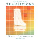 The Naked Piano: Transitions von Gary Girouard