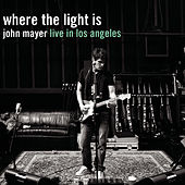 Where The Light Is: John Mayer Live In Los Angeles van John Mayer