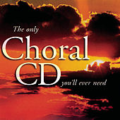 The Only Choral CD You'll Ever Need by Various Artists