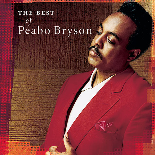 Love And Rapture: The Best Of Peabo Bryson by Peabo Bryson