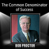 The Common Denominator of Success by Bob Proctor