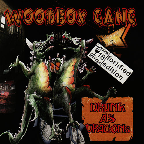 Drunk As Dragons by Woodbox Gang