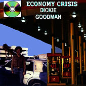 Economy Crisis by Dickie Goodman