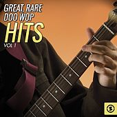 Great, Rare Doo Wop Hits, Vol. 1 by Various Artists