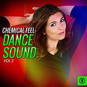 Chemical Feel: Dance Sound, Vol. 3 de Various Artists