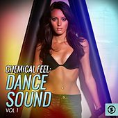 Chemical Feel: Dance Sound, Vol. 1 de Various Artists