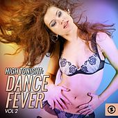 High Tonight: Dance Fever, Vol. 2 by Various Artists