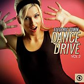Electric Town: Dance Drive, Vol. 3 by Various Artists