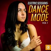 Electric Sessions: Dance Mode, Vol. 1 by Various Artists
