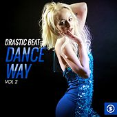 Drastic Beat: Dance Way, Vol. 2 by Various Artists