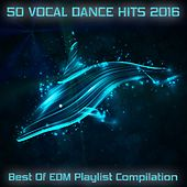 50 Vocal Dance Hits - Best of EDM Playlist Compilation by Various Artists