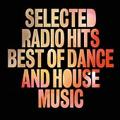 Selected Radio Hits Best of Dance and House Music von Various Artists