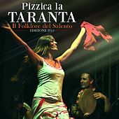 Pizzica la taranta (Il folklore del Salento edizione 2015) by Various Artists