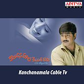 Kanchanamala Cable T.V. (Original Motion Picture Soundtrack) by Various Artists