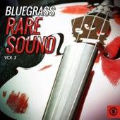Bluegrass Rare Sound, Vol. 3 by Various Artists