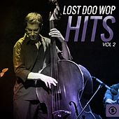 Lost Doo Wop Hits, Vol. 2 by Various Artists
