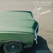 Soft Summer by Tim Moxam