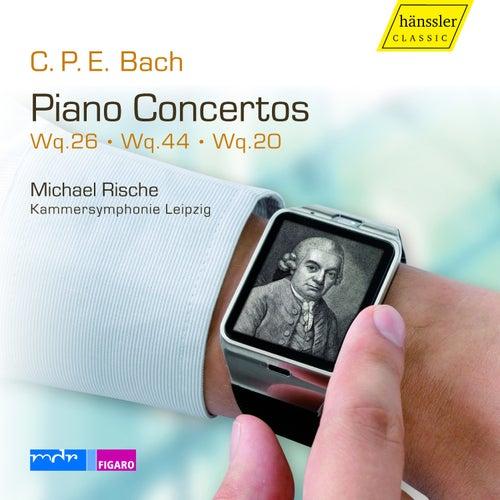 C.P.E. Bach: Keyboard Concertos, Wq. 26, 44 & 20 by Michael Rische