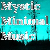 Mystic Minimal Music von Various Artists