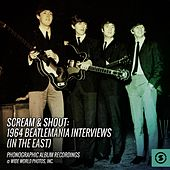 Scream & Shout: 1964 Beatlemania Interviews (In the East) de The Beatles