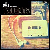 Club Session pres. Talents, Vol. 2 de Various Artists