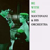Be With Me von Mantovani & His Orchestra