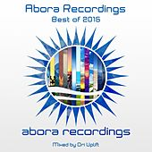 Abora Recordings: Best of 2015 (Mixed by Ori Uplift) - EP by Various Artists