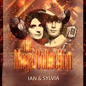 The Mega Collection by Ian and Sylvia