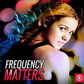 Frequency Matters by Various Artists