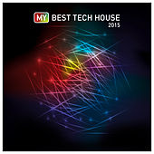 My Best Tech House 2015 de Various Artists