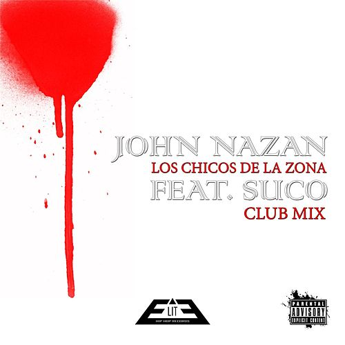 Los Chicos de la Zona (Club Mix) [feat. Suco] by John Nazan
