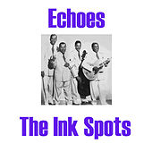 Echoes by The Ink Spots