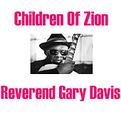 Children Of Zion von Reverend Gary Davis