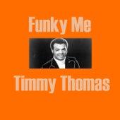 Funky Me von Timmy Thomas