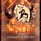 The Mega Collection by Ferrante and Teicher