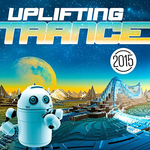 Uplifting Trance 2015 von Various Artists