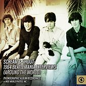 Scream & Shout: 1964 Beatlemania Interviews (Around the World) de The Beatles