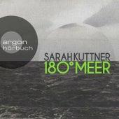 180 Grad Meer (Autorinnenlesung) von Sarah Kuttner