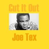 Cut It Out by Joe Tex
